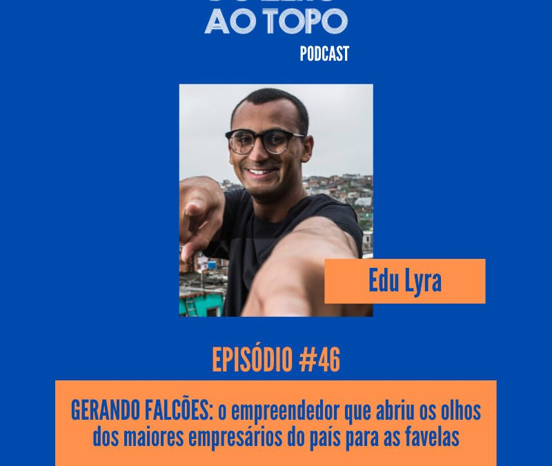 #84 – Do Zero ao Topo – Edu Lyra