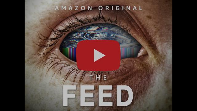 #99 – The Feed – Amazon Prime (Série)
